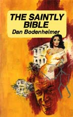 The Saintly Bible by Dan Bodenheimer